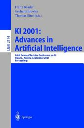 KI 2001: Advances in Artificial Intelligence: Joint German/Austrian Conference on AI, Vienna, Austria, September 19-21, 2001. Proceedings