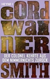 Der Colonel kehrte aus dem Nimmernichts zurück -: Erzählung