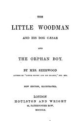 The little woodman and his dog Cæsar and The orphan boy