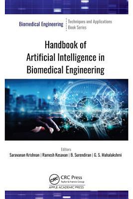 Handbook of Artificial Intelligence in Biomedical Engineering