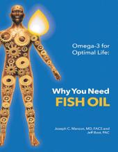 Omega-3 for Optimal Life: Why You Need Fish Oil