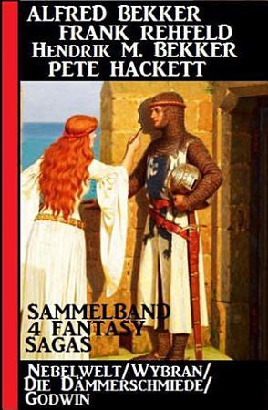 4 Fantasy Sagas  Nebelwelt  Wybran  Die D  mmerschmiede  Godwin PDF