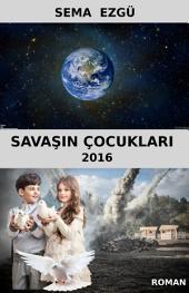 Savaşın Çocukları - 2016
