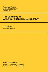 The Chemistry of Arsenic, Antimony and Bismuth: Pergamon Texts in Inorganic Chemistry