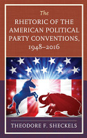 The Rhetoric of the American Political Party Conventions  1948 2016 PDF