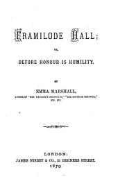 Framilode hall; or, Before honour is humility