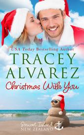 Christmas With You: (Stewart Island Book 4: A New Zealand Christmas Holiday Romance)