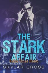 Heat: The Stark Affair Book 1