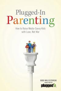 Plugged In Parenting Book