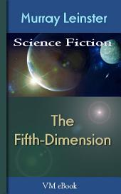 The Fifth-Dimension: Leinster'S Science Fiction