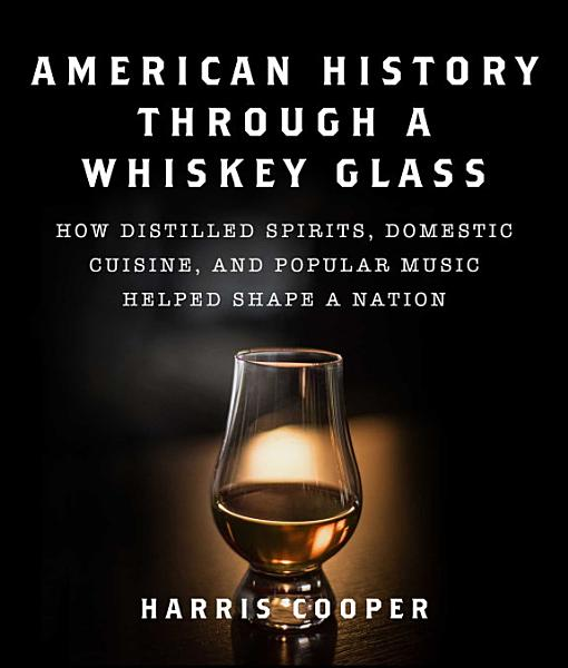 Download American History Through a Whiskey Glass Book