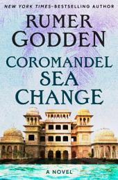 Coromandel Sea Change: A Novel