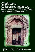 Celtic Christianity Yesterday, Today and for the Future