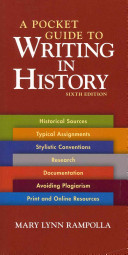 A Pocket Guide to Writing in History 6th Ed   Working with Sources Using Chicago Style Book