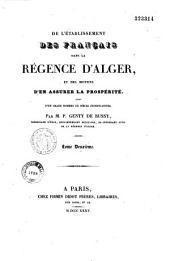De l'établissement des français dans la régence d'Alger: ses moyens d'en assurer la prospérité