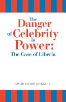 The Danger of Celebrity in Power  the Case of Liberia PDF