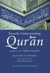 Towards Understanding the Qur'an: English Only Edition