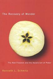 Recovery of Wonder: The New Freedom and the Asceticism of Power