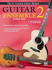 21st Century Guitar Ensemble 2 (Student Book): The Most Complete Guitar Course Available