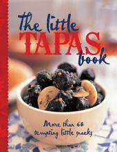 The Little Tapas Book: More than 60 tempting little snacks