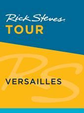Rick Steves Tour: Versailles: Edition 2