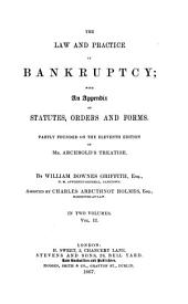 The Law and Practice in Bankruptcy: With an Appendix of Statutes, Orders and Forms : in Two Volumes, Volume 2