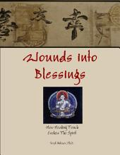 Wounds Into Blessings: How Healing Touch Evokes The Spirit