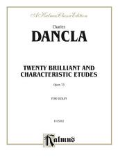Twenty Brilliant and Characteristic Etudes, Opus 73: For Violin