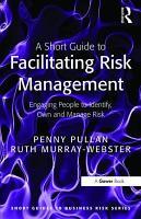 A Short Guide to Facilitating Risk Management PDF
