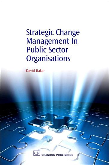 Strategic Change Management in Public Sector Organisations PDF