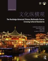 The Routledge Advanced Chinese Multimedia Course: Crossing Cultural Boundaries, Edition 2