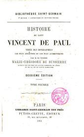 Historire de St. Vincent de Paul, tirée des biographies les plus anciennes et les plus authentiques