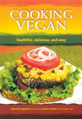 Cooking Vegan: Healthful, Delicious, and Easy