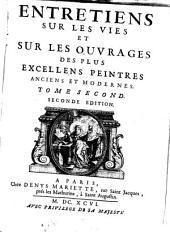 Entretiens sur les vies et sur les ouvrages de plus excellens peintres anciens et modernes: 2 (1696)