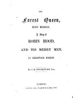 The Forest Queen  Maid Marian  A Story of Robin Hood  and His Merry Men  in Sherwood Forest PDF