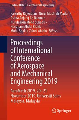 Proceedings of International Conference of Aerospace and Mechanical Engineering 2019