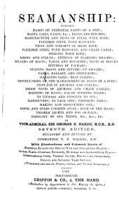 Seamanship: Including Names of Principal Parts of a Ship
