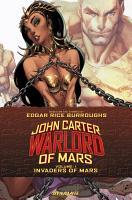 John Carter Warlord Of Mars Vol 1   Invaders From Mars PDF