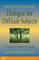 The Little Book of Dialogue for Difficult Subjects PDF