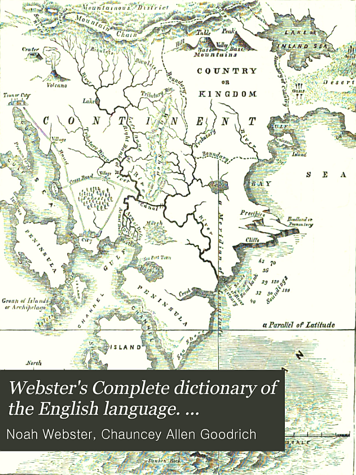Webster's Complete dictionary of the English language. Thoroughly revised and improved, by C.A. Goodrich and N. Porter