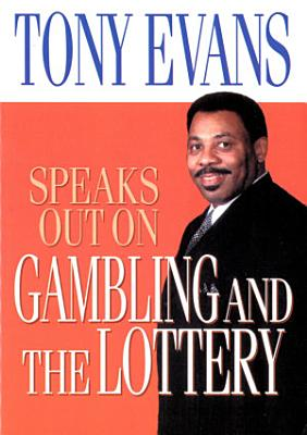 Tony Evans Speaks Out on Gambling and the Lottery PDF