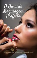 O Guia da Maquiagem Perfeita PDF