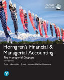 Horngren s Financial and Managerial Accounting  the Managerial Chapters  Global Edition