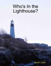 Who's In the Lighthouse?