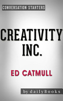 Creativity Inc   by Ed Catmull   Conversation Starters PDF
