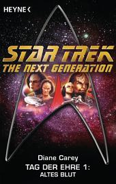 Star Trek - The Next Generation: Altes Blut: Tag der Ehre 1 - Roman
