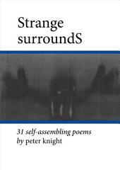 Strange SurroundS: 31 Self-Assembling Poems