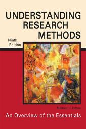 Understanding Research Methods: An Overview of the Essentials, Edition 9