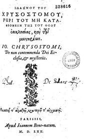 Ioannou tou Chrysostomou Peri tou me kataphronein tes tou theou ekklesias kai...