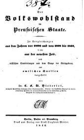 Der Volkswohlstand im preussischen Staate: in Vergleichungen aus den Jahren vor 1806 und von 1828 bis 1832, so wie aus der neuesten Zeit, nach statistischen Ermittelungen und dem Gange der Gesetzgebung aus amtlichen Quellen